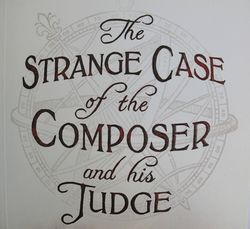 The Strange Case of the Composer and his Judge, Patricia Duncker