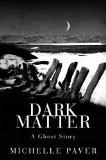 Dark Matter, Michelle Paver