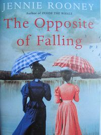 The Opposite of Falling, Jennie Rooney