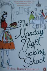 The Monday Night Cooking School, Erica Bauermeister