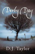Derby Day, DJ Taylor