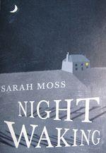 Night Waking, Sarah Moss