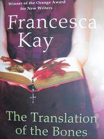 Francesca Kay, The Translation of the Bones