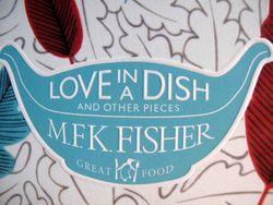 Love in a dish, MFK Fisher