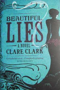 Beautiful Lies, Clare Clark