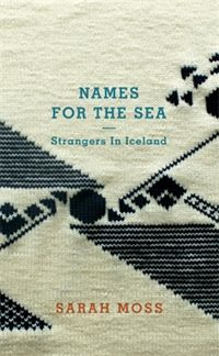 Names for the Sea, Sarah Moss
