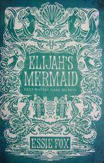 Elijah's Mermaid, Essie Fox