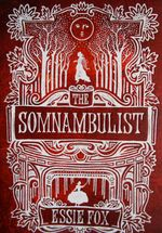 The Somnambulist, Essie Fox