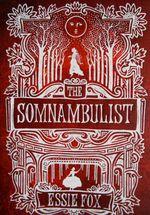 The Somnambulist, Essie Fox