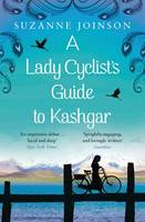 A Lady Cyclists Guide to Kashgar