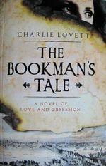 The Bookman's Tale, Charlie Lovett