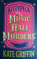 Kitty Peck and The Music Hall Murders, Kate Griffin