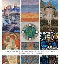 The Arts & Crafts Movement in Scotland