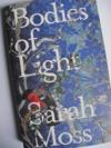Bodies of Light, Sarah Moss