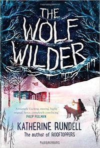 The Wolf Wilder, Katherine Rundell