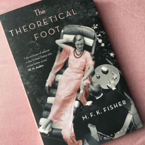 The Theoretical Foot, M.F.K. Fisher
